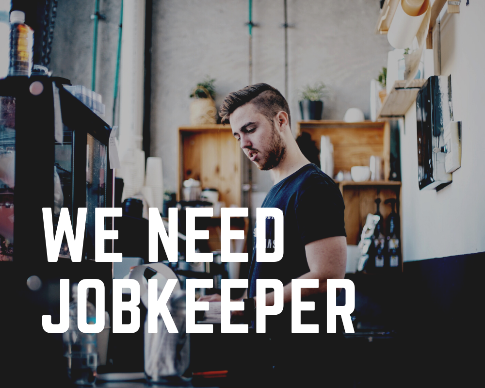 Tell the Treasurer you need JobKeeper